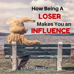 How Being a Loser Makes You an Influence