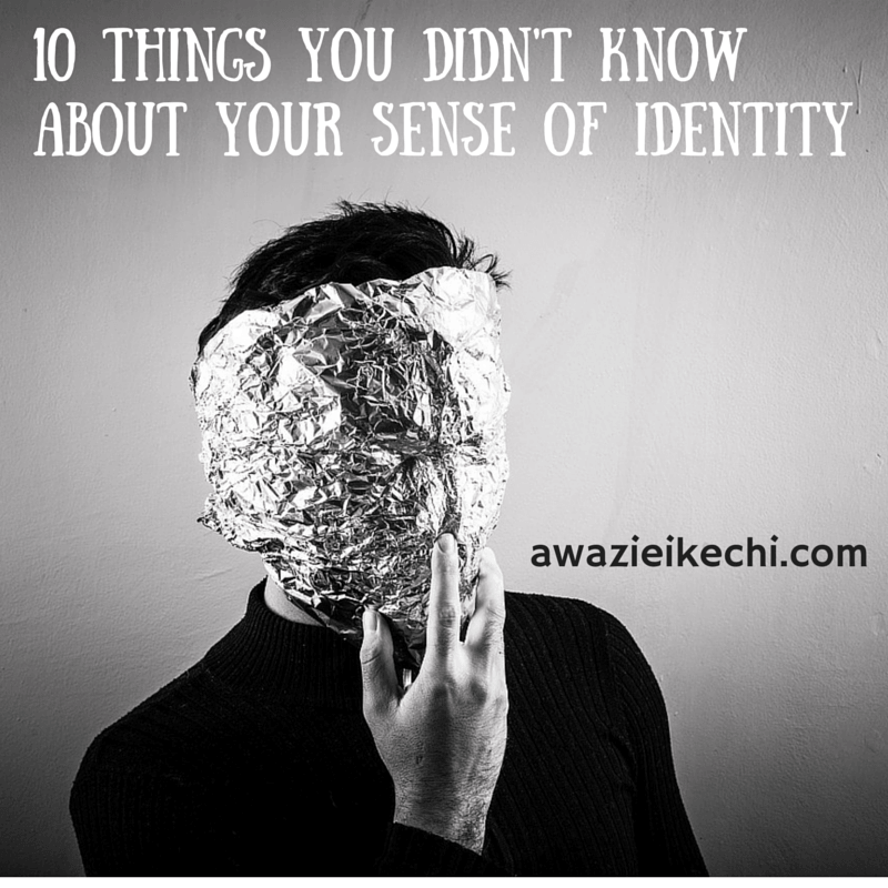 10 Things You Didn't Know About Your Sense of Identity