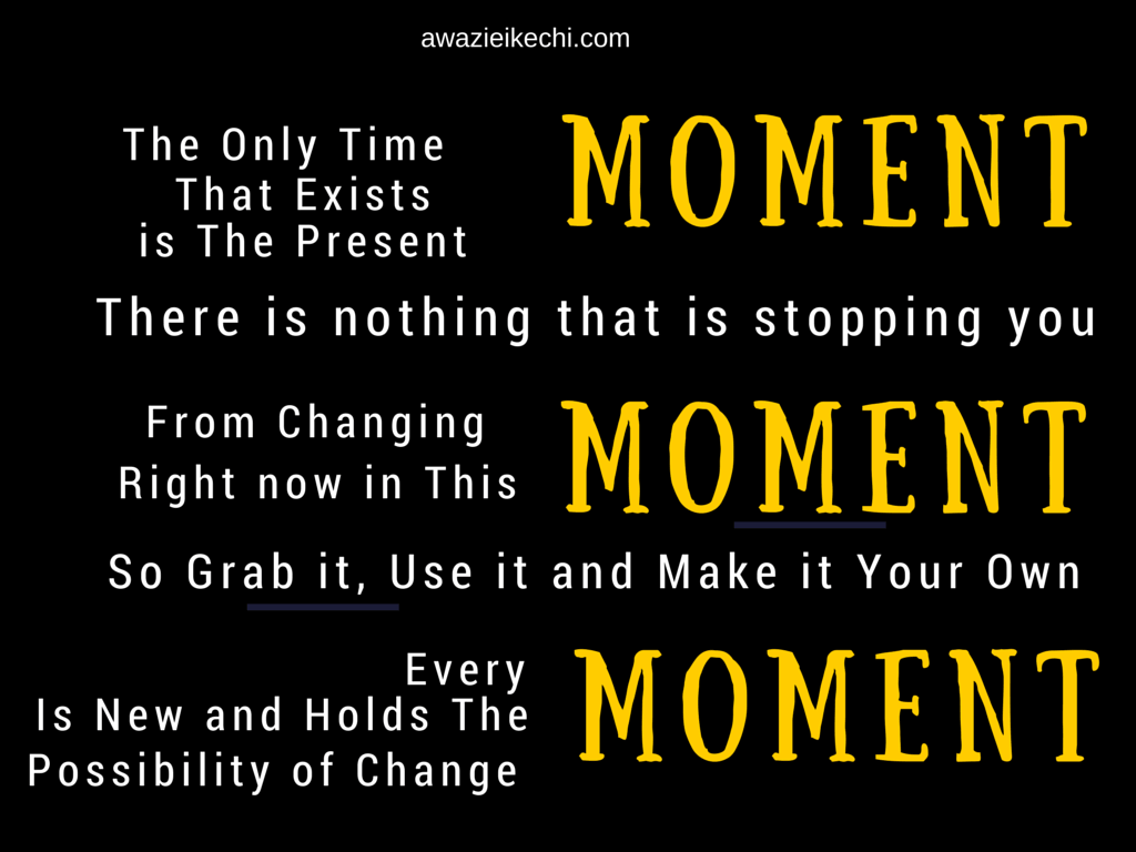 Take Your Moment Now