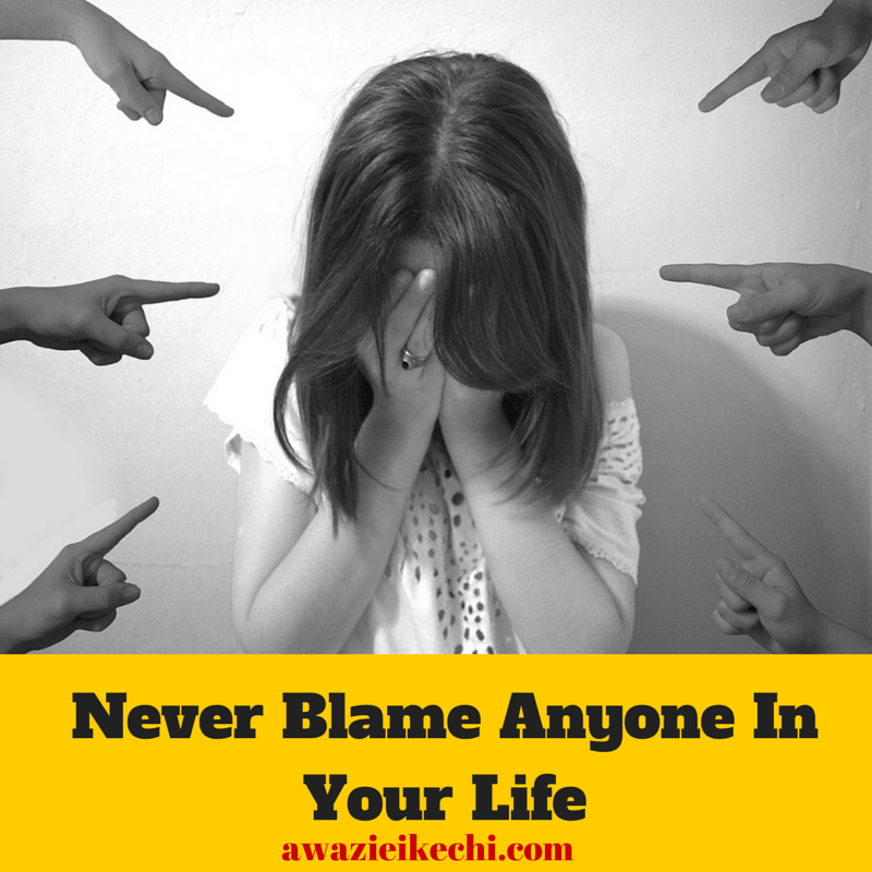 Never Blame Anyone In Your Life (1)