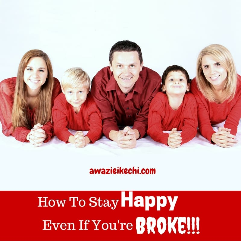 How to stay Happy Even when Broke