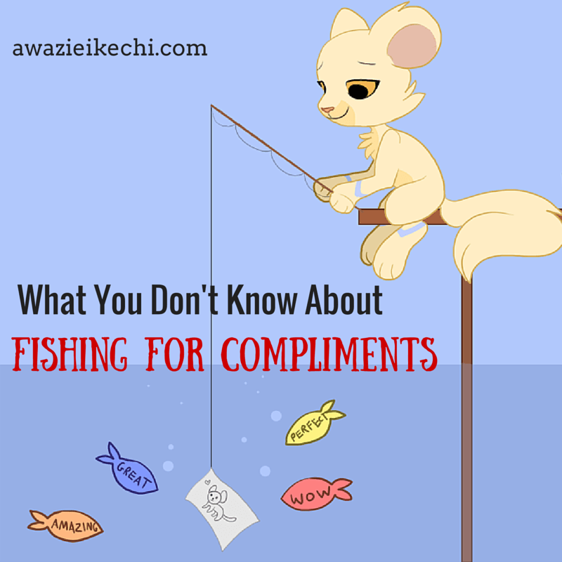 3 Crazy Things You Did not Know About Fishing for Compliments