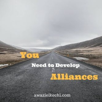 You need to develop Alliances