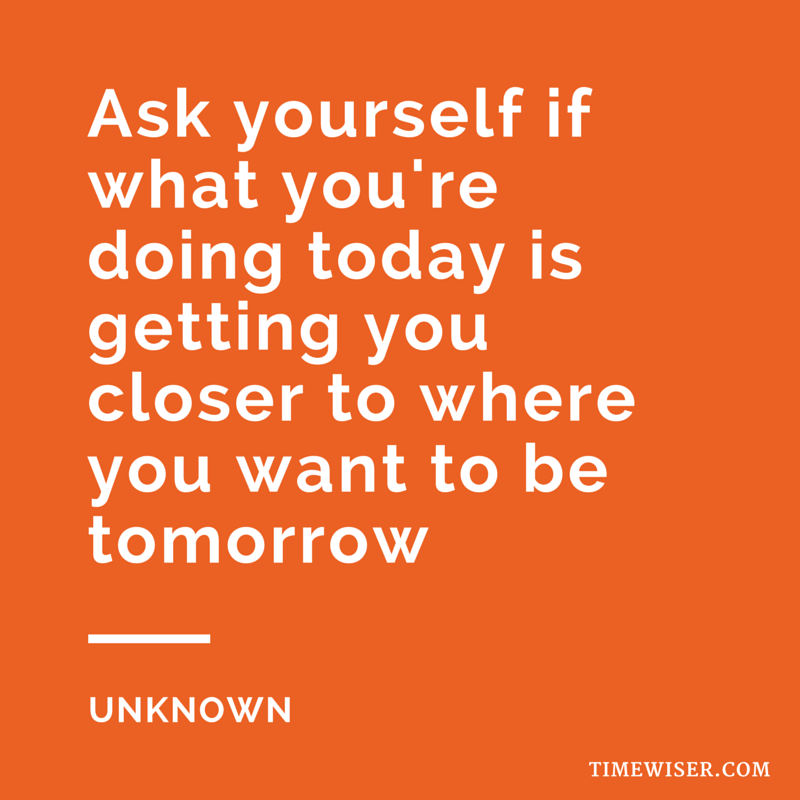 Ask-yourself-if-what-youre-doing-today
