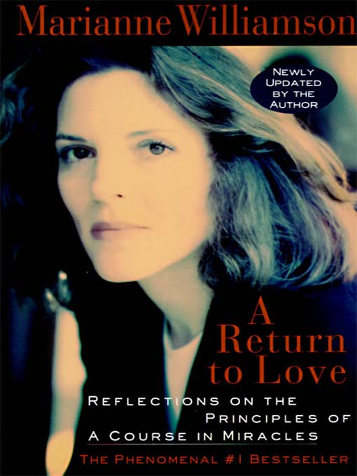 5 Lessons From Marianne Williamson's Book: Return To Love