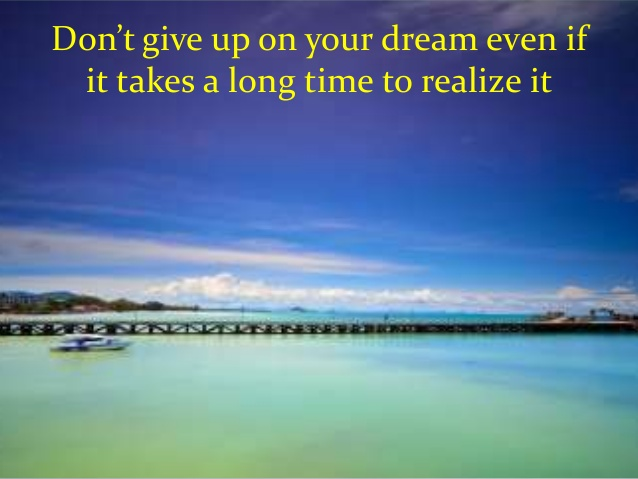 dont-give-up-on-your-dreams-7-638