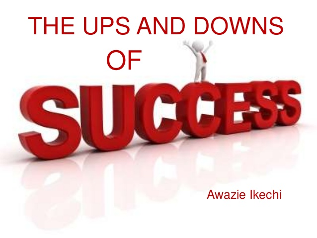 The Ups and Downs Of Success