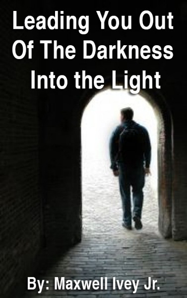 Why You Need To Be Led Out of The Darkness and Into The Light