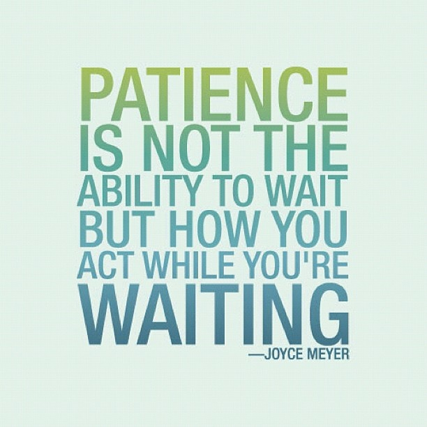 Under the Influence of Patience Quote