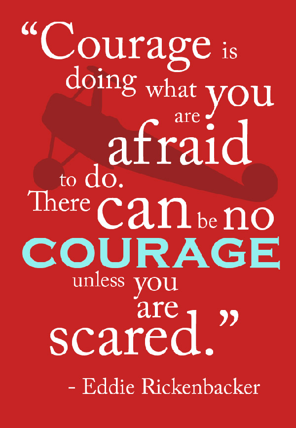 Under the Influence of Courage Quote