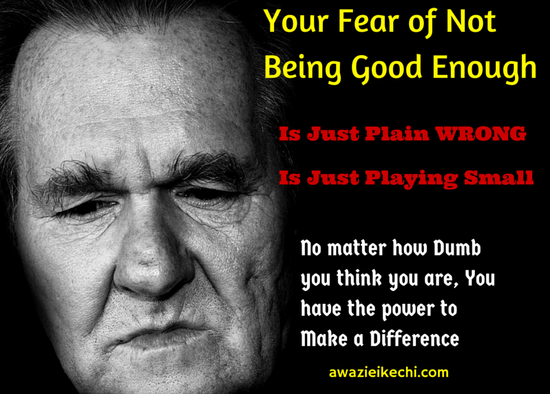 Your Fear of Not Being Good Enough