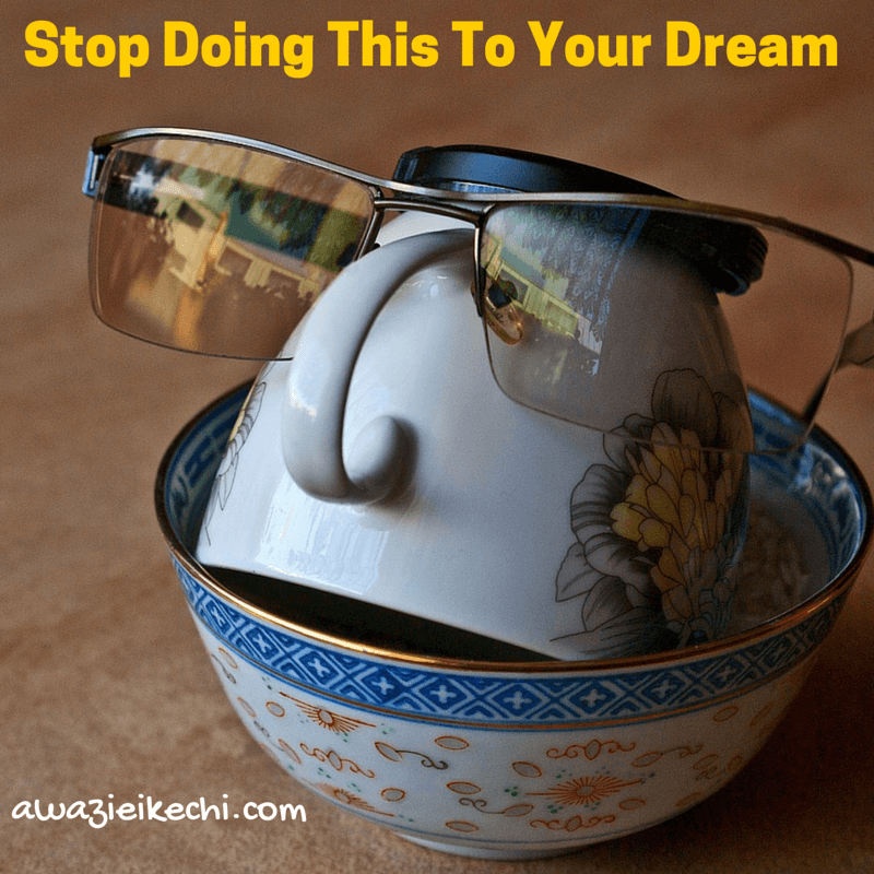 Following Your Dreams: Avoid Doing This