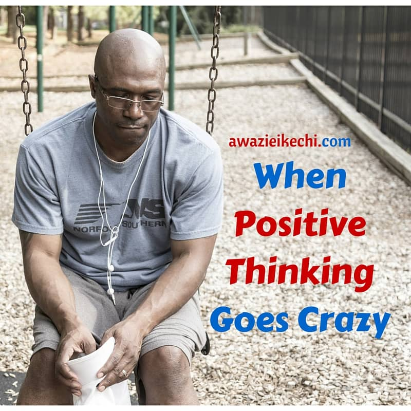 When Positive Thinking Goes Crazy