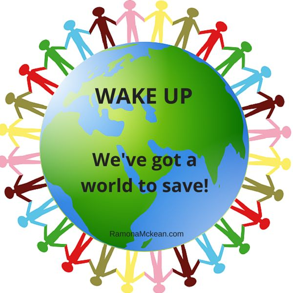 Wake up have Got a World to Save