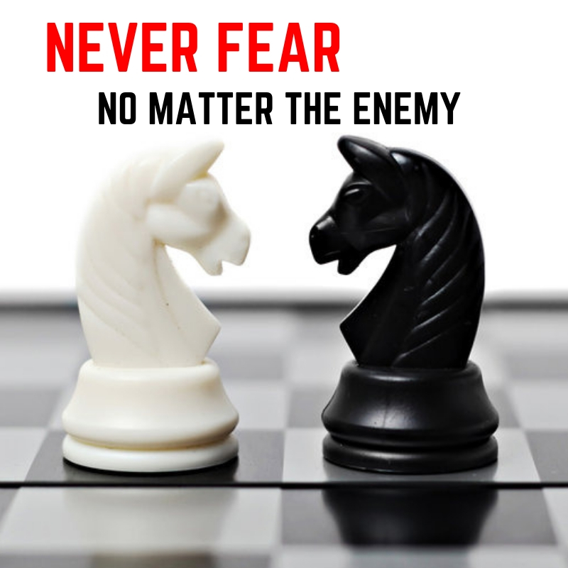 The Heart to Never Fear no Matter How Strong the Enemy is